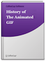 History of the Animated GIF